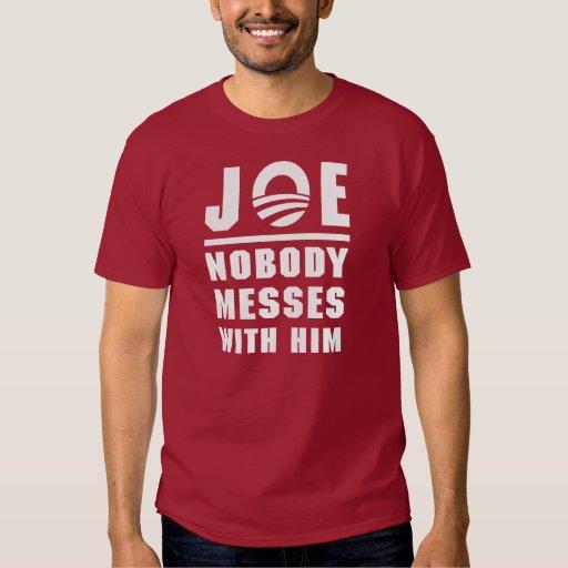 Nobody Messes With Joe Tee Shirt