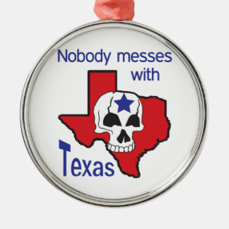 Nobody Messes With Texas Metal Ornament