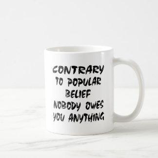 Nobody Owes You Anything Classic White Coffee Mug