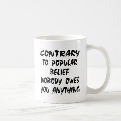 Nobody Owes You Anything Mugs