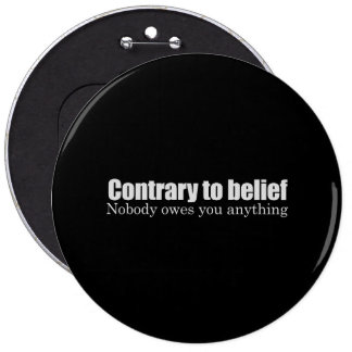 Nobody owes you anything T-shirt Button