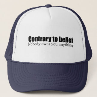 Nobody owes you anything trucker hat