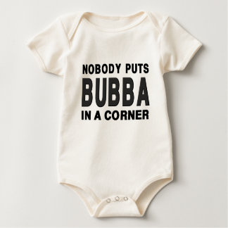 Nobody Puts BUBBA in a Corner Baby Bodysuits