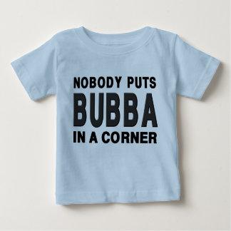 Nobody Puts BUBBA in a Corner Baby T-Shirt