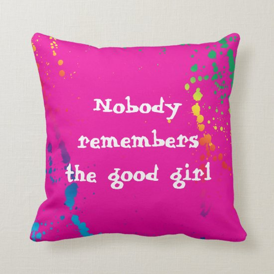 [Nobody Remembers Good Girl] Paint Splatter Pink Throw Pillow
