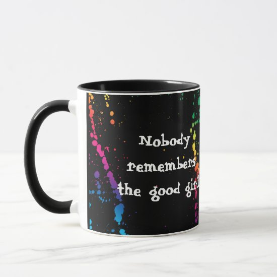 [Nobody Remembers The Good Girl] Paint Splatter Mug