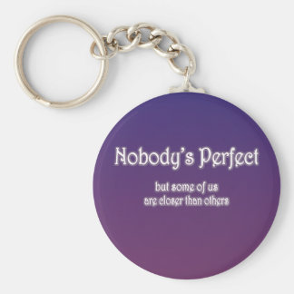 Nobody s Perfect Key Chains