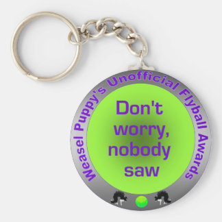 Nobody Saw Unofficial Flyball Award Keychain