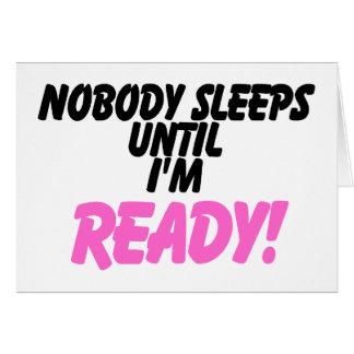 Nobody Sleeps Until I m Ready pink Greeting Cards