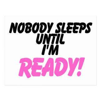 Nobody Sleeps Until I'm Ready (pink) Postcard