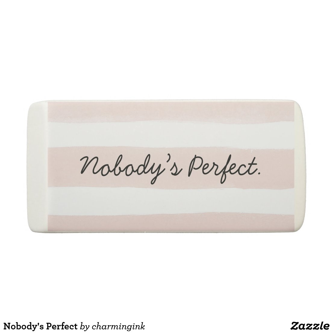 Nobody's Perfect Eraser
