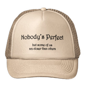 Nobody's Perfect Trucker Hat