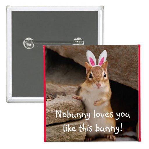 Nobunny le ama Chipmunk Pin Cuadrada 5 Cm
