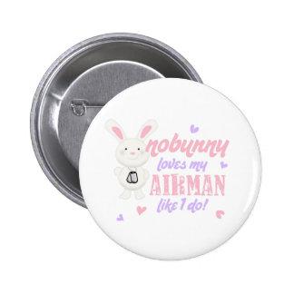 Nobunny Loves My Airman Pinback Button