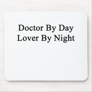 Noche del doctor By Day Lover By Mouse Pads