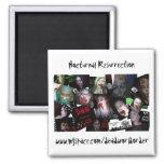Nocturnal Resurection - Noc Rez Montage Fridge Magnet