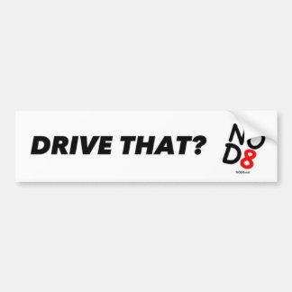 NOD8 - ¿Conduzca eso Pegatina para el parachoques Etiqueta De Parachoque