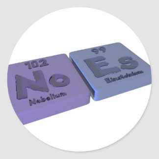 Noes as No Nobelium and Es Einsteinium Classic Round Sticker