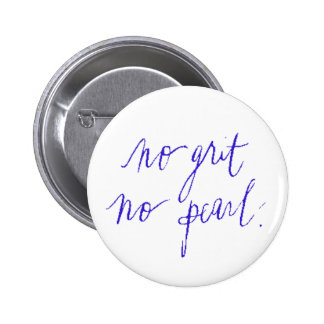 NOI GRIT NO PEARL MOTIVATIONAL SAYINGS EXPRESSIONS PINBACK BUTTON