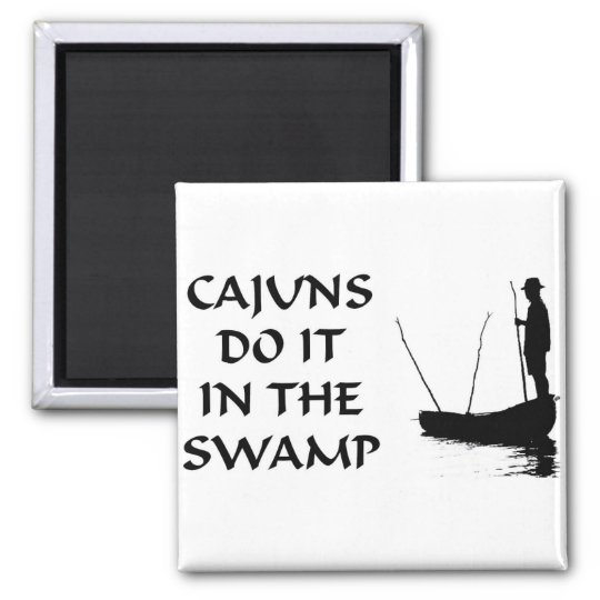 NOLA CAJUNS DO IT IN THE SWAMP MAGNET