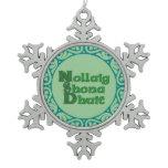 Nollaig Shona Dhuit - Irish Christmas Snowflake Snowflake Pewter Christmas Ornament