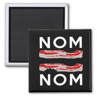 Nom Bacon Bacon Nom Magnet