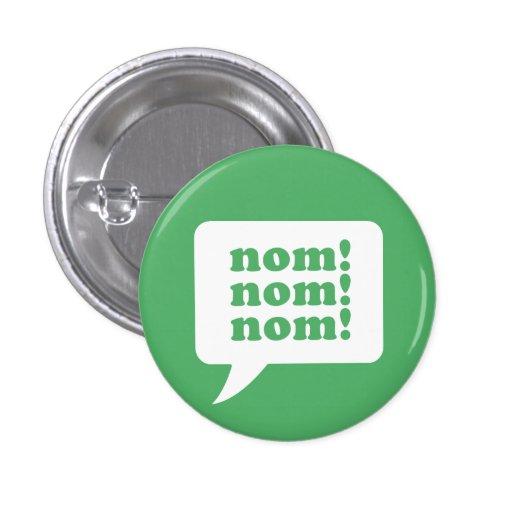 """¡""""nom! ¡nom! nom!"""" botón"""