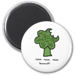 Nom nom nom broccoli 2 inch round magnet