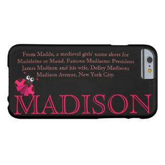 "Nombre de ""MADISON""/significar el CASO de IPHONE 6 Funda De iPhone 6 Barely There"