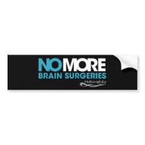 #NOMOREBS (Brain Surgeries) Bumper Sticker