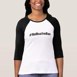 #NoMuslimBan, bold black letters T-Shirt