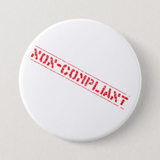 Non-Compliant Badge Pinback Button