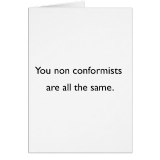 Non Conformists Greeting Card