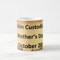Non Custodial Mother's Day Mug