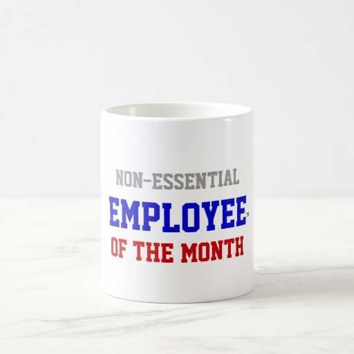 Non Essential Employee of the Month Mug
