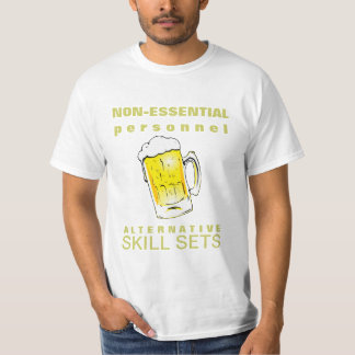 Non-Essential Personnel Beer Drinking Skill Sets T-Shirt