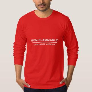 Non-Flammable? Shirt