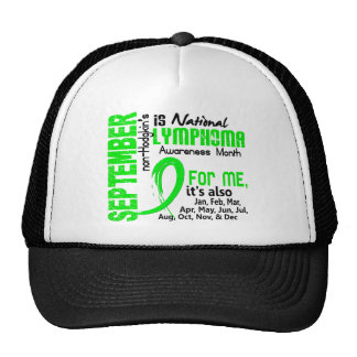 Non-Hodgkin's Lymphoma Awareness Month For Me Trucker Hats