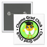 Non Hodgkins Lymphoma Chemo Grad Chick Pinback Buttons