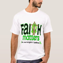 Non-Hodgkins Lymphoma Faith Matters Cross 1 T-Shirt