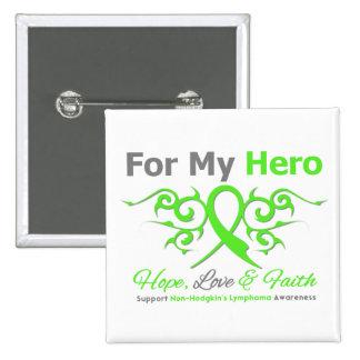 Non Hodgkins Lymphoma For My Hero Hope Love FaithT Buttons