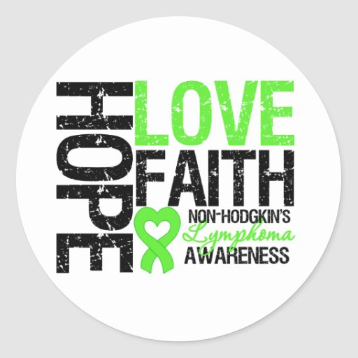 Non-Hodgkin's Lymphoma Hope Love Faith Classic Round Sticker