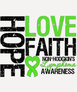 Non-Hodgkin's Lymphoma Hope Love Faith Tee Shirt