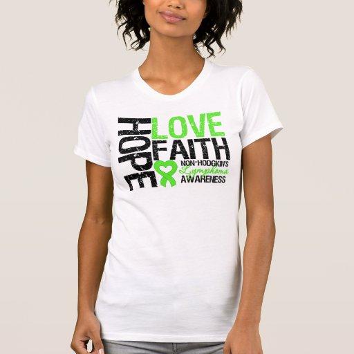 Non-Hodgkin's Lymphoma Hope Love Faith Tee Shirts