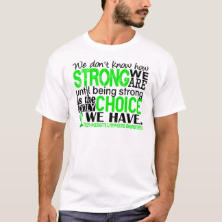 Non-Hodgkins Lymphoma How Strong We Are T-Shirt