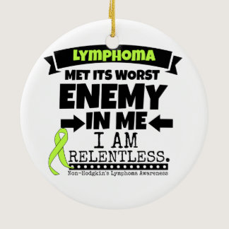 Non-Hodgkins Lymphoma  Met Its Worst Enemy.png Ceramic Ornament