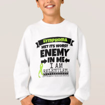 Non-Hodgkins Lymphoma  Met Its Worst Enemy.png Sweatshirt