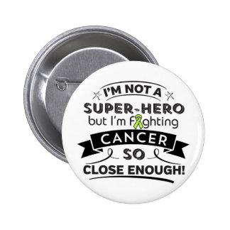 Non-Hodgkins Lymphoma Not a Super-Hero 2 Inch Round Button
