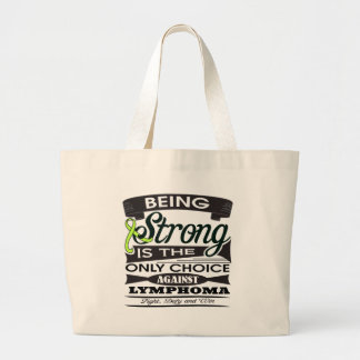 Non-Hodgkins Lymphoma Strong is The Only Choice Bag