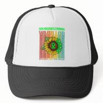 Non-Hodgkin's Lymphoma Warrior It's Not For The Trucker Hat